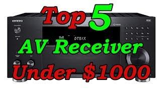 Top 5 Best AV Receiver Under $1000 for 2018