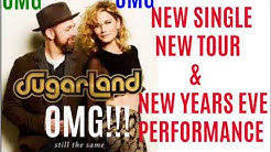SUGARLAND NEW SINGLE NEW TOUR AND NEW YEARS EVE PERFORMANCE!!!