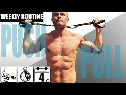 TRX / SUSPENSION TRAINER PUSH / PULL WEEKLY ROUTINE