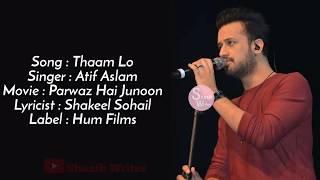 Thaam Lo lyrical video   Atif Aslam Latest Song   Parwaaz Hai Junoon   Hania Amir