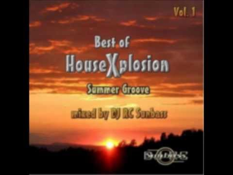 Best of House Xplosion Vol. 1 - Summer Groove - mixed by DJ RC Sunbass.wmv