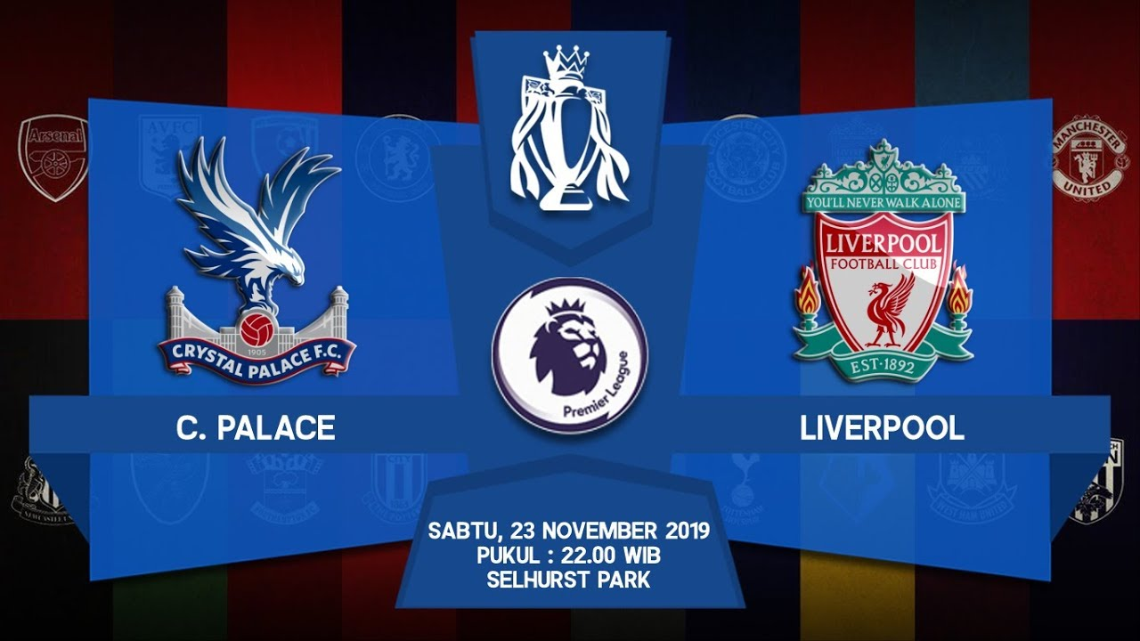 Prediksi Crystal Palace Vs Liverpool  Jadwal