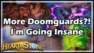 [Hearthstone] More Doomguards?! I'm Going Insane