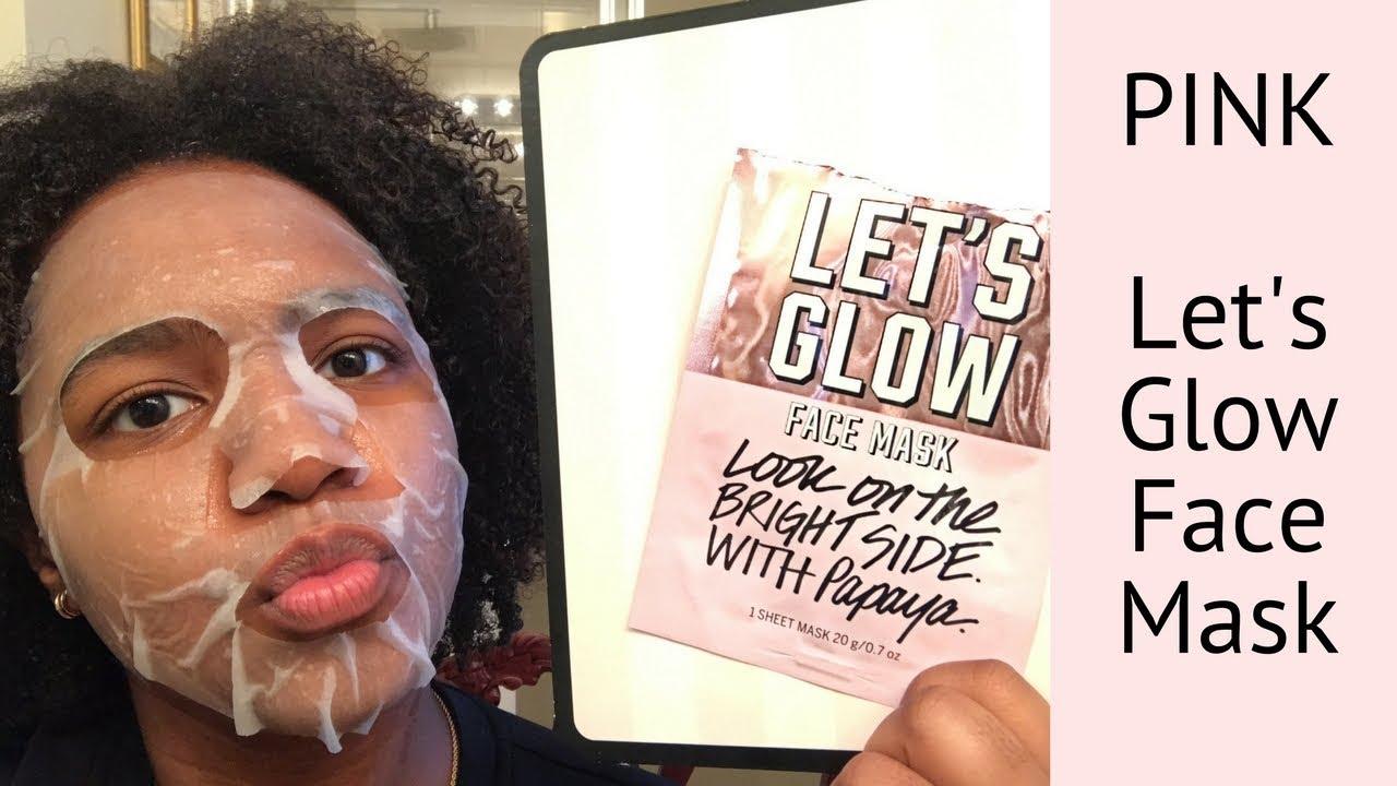 7beb6692bf49c Victoria's Secret/PINK Let's Glow Face Mask REVIEW