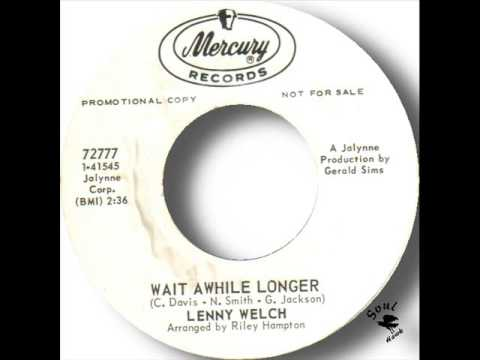 Lenny Welch   Wait Awhile Longer