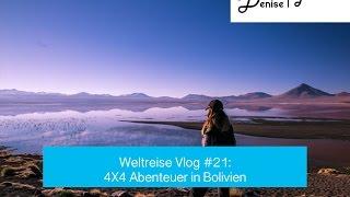 Weltreise Vlog #21: 4X4 Abenteuer in Bolivien