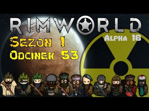 [PL] Rimworld A18 Sezon 1 #53 - Dzięki gro za to RNG (Kataklizm)