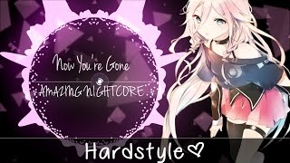 ✪ Nightcore ▶「Hardstyle」→ Now You