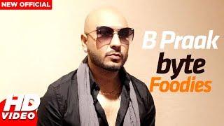 B Praak Punjabi Singer Recommend Foodies  Learn & Cook Latest Food Videos 2018