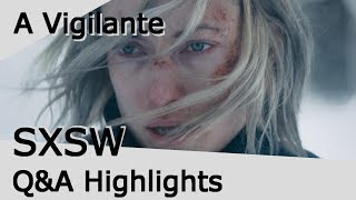 SXSW Q&A - A VIGILANTE with Olivia Wilde