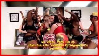 Mr Vegas - Party Tun Up (Spin Quick Mix Video Edit Dj Oxigeno)