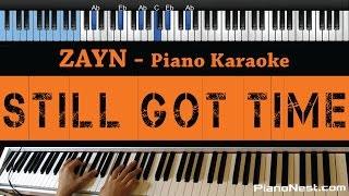 ZAYN - Still Got Time ft. PARTYNEXTDOOR - LOWER Key (Piano Karaoke / Sing Along) Mp3