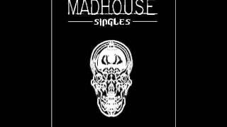 Madhouse - Entertain