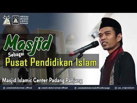 MASJID SEBAGAI PUSAT PENDIDIKAN ISLAM | Islamic Center Padang Panjang | Ustadz Abdul Somad, Lc., MA.