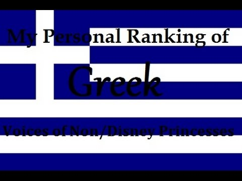 My Personal Ranking of Greek voices of Non/Disney Princesses