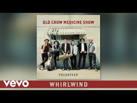Old Crow Medicine Show - Whirlwind (Audio)