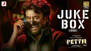 Petta Hindi Official Jukebox Superstar Rajinikanth Sun Pictures Karthik Subbaraj Anirudh