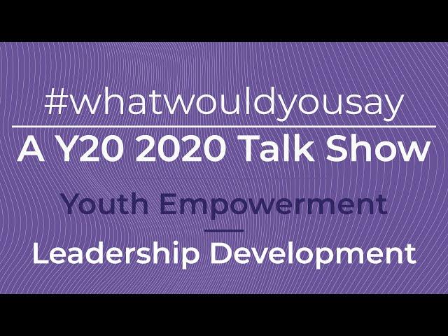 #WhatWouldYouSay - Leadership Development