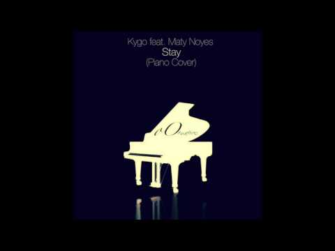 Stay - Kygo feat. Maty Noyes (Piano Cover)