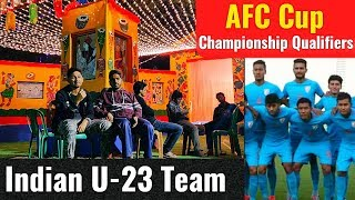 Afc Cup U-23 Championship Qualifiers⚽ Indian Football