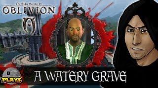 Elder Scrolls Oblivion Dark Brotherhood - A Watery Grave - Kill Gaston Tussaud - Dash Plays