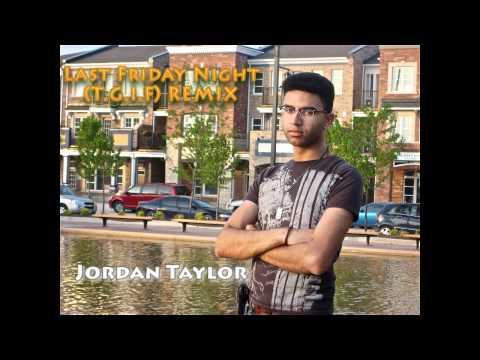 Katy Perry - Last Friday Night (T.G,I.F) REMIX - Jordan Taylor
