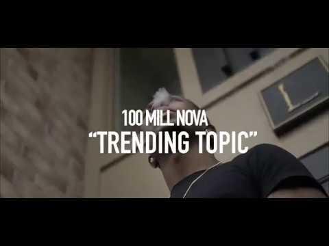 100 Mill Nova - Trending Topic (Official Music Video) | Shot By @Pump8Films