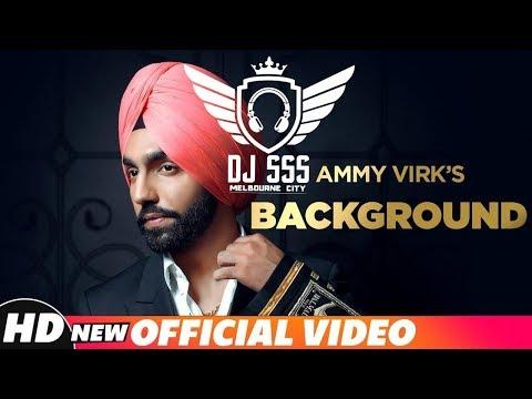 Background || Ammy Virk || Remix || DJ SSS