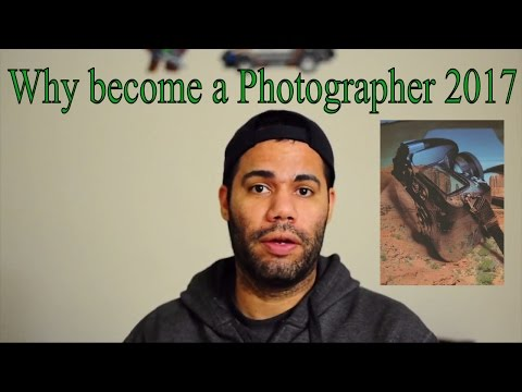 why become a Photographer 2017
