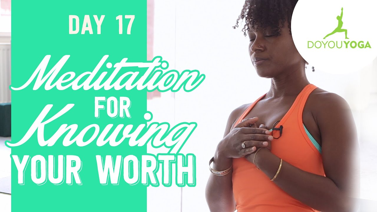 Meditation for Knowing Your Worth | Day 17 | 30 Day Meditation Challenge