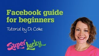 Facebook guide for beginners 2018