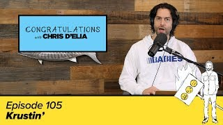 Congratulations Podcast w/ Chris D'Elia | EP105 - Krustin'