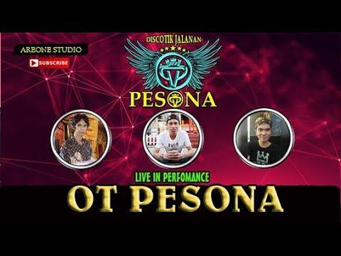 VIRALLLLLLL......DJ PESONA - OT PESONA THE BEST  DJ YANTO DAN DJ DJ LAINNYA... HAJARRRRRRRRRRRRRRR