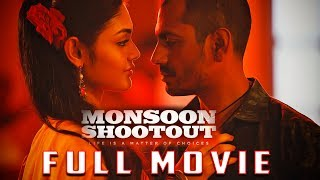 MONSOON SHOOTOUT Full Movie | Nawazuddin Siddiqui | New Bollywood Movies 2018