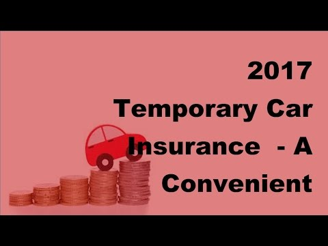 2017 Temporary Car Insurance  |  A Convenient Way to Get Insured