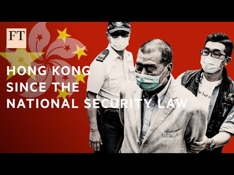 How the national security law is changing Hong Kong  | FT
