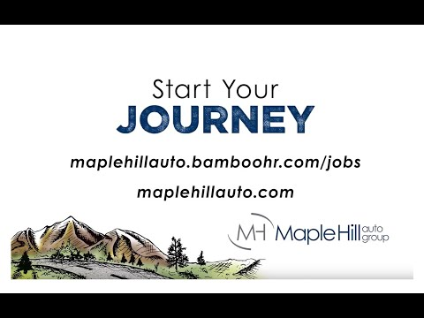 Start Your Journey- Maple Hill Auto Group Employee Recruitment
