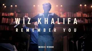 Wiz Khalifa - Remember You ft. The Weeknd