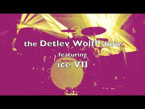 Detlev Wolff & ice VII...  What
