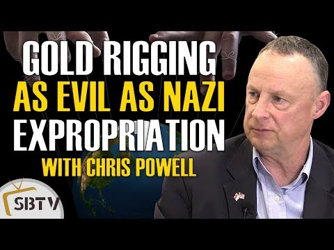 Chris Powell - Manipulation Of Gold Price Is As Evil As WWII Expropriation