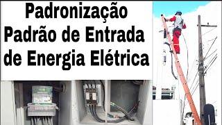 Padrão de Entrada de Energia Elétrica - Padronização