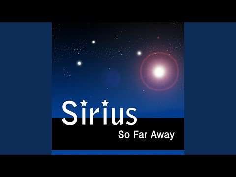 So Far Away~Sirius