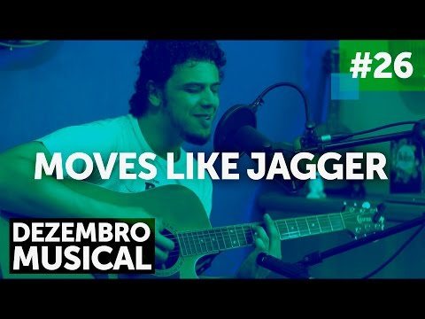 """Moves Like Jagger"" - Maroon 5 (Caio Bap cover) - DM26"
