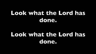 Enemy's Camp,  Can You Believe,  Look What The Lord Has Done- Lyrics