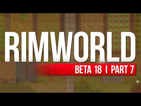 RimWorld: Beta 18 | PART 7 | SOLAR PANELS