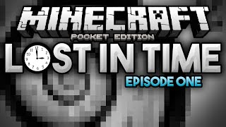 A Time Traveling Adventure! - Lost in Time Adventure Series Ep. 1 - Minecraft PE (Pocket Edition)