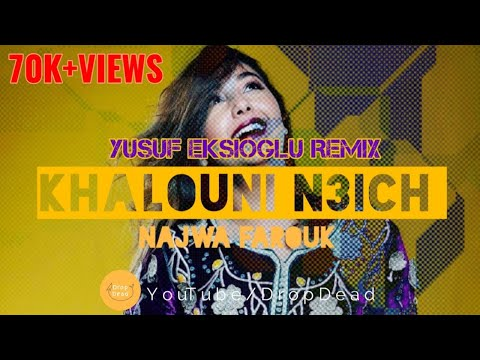 Khalouni n3ich Arabic remix lyrics   dj Yusuf   Najwa Farouk