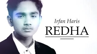 IRFAN HARIS - REDHA (OST. SURI HATI MR PILOT) (OFFICIAL HD LYRICS MUSIC VIDEO)