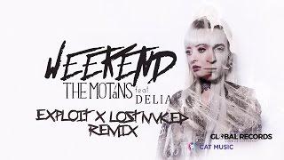 The Motans ft. Delia - Weekend (exploit x lostnvked remix)