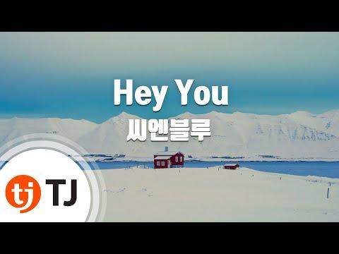 [TJ노래방] Hey You - 씨엔블루 (Hey You - CNBLUE) / TJ Karaoke